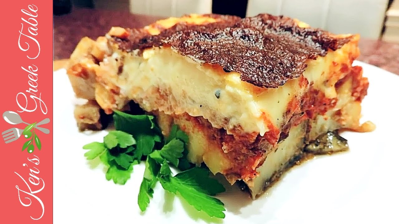 How To Make Moussaka Traditional Greek Moussaka Recipe Ken Panagopoulos