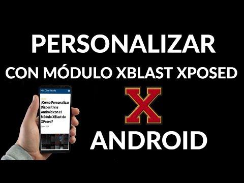 Cómo Personalizar Dispositivos Android con el Módulo XBlast de XPosed