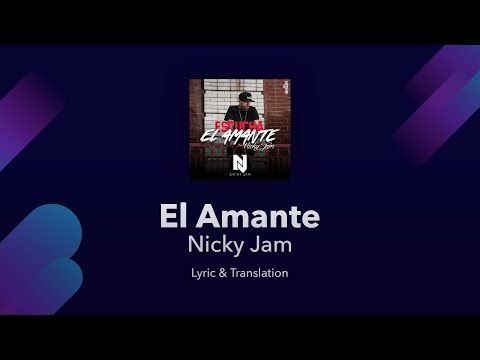 Nicky Jam - El Amante Lyrics English and Spanish [Re-upload - Improved Version]
