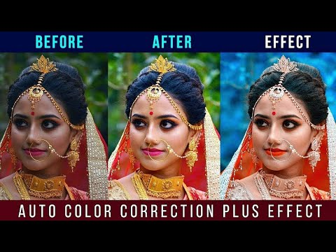 Auto Color Correction With Special Effects In Any Photoshop By Somnath Photography