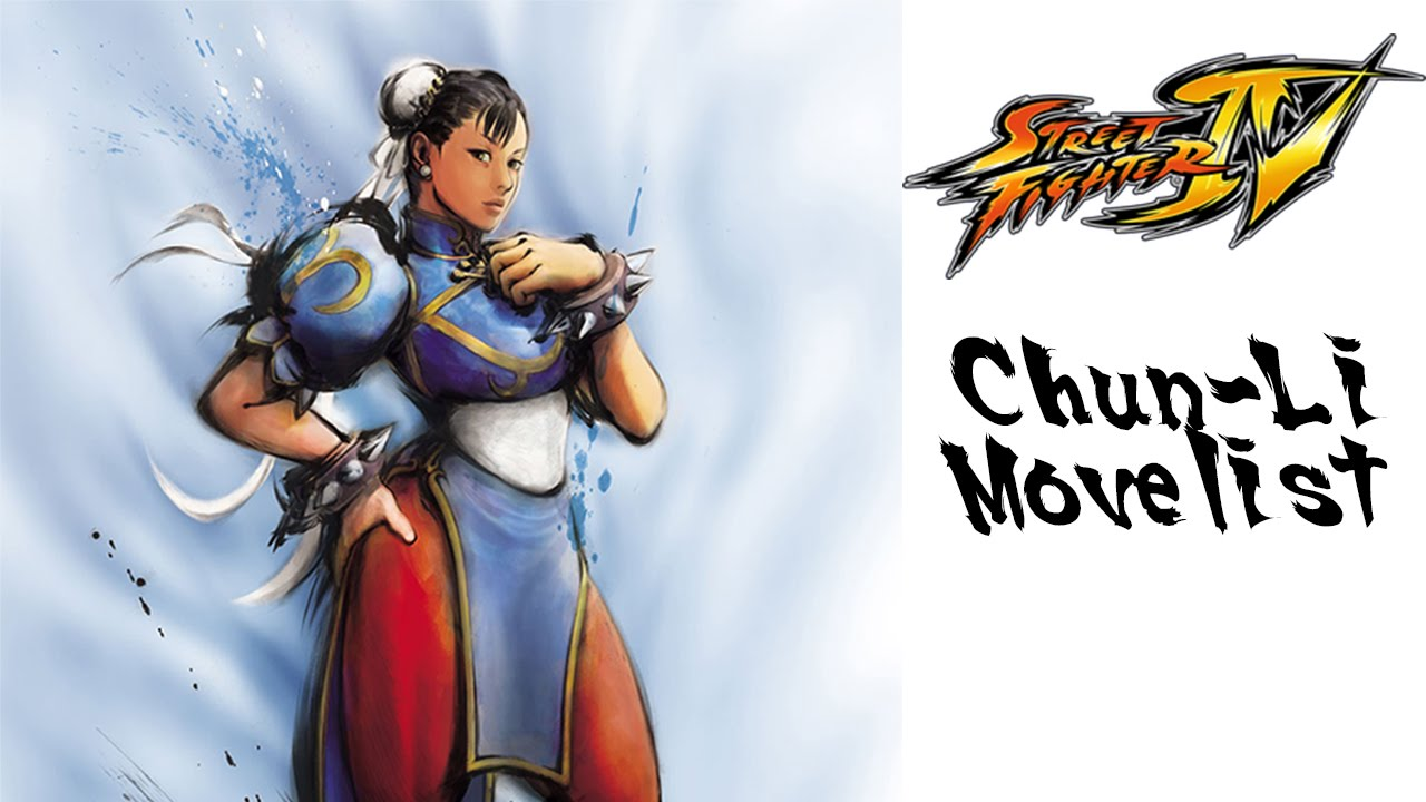 Street Fighter Iv Chun Li Move List Youtube