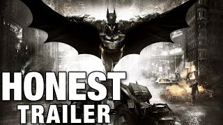 BATMAN: ARKHAM KNIGHT (Honest Game Trailers)