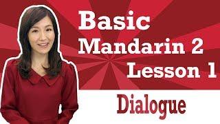Basic Mandarin Chinese Level 2_Lesson 1_Dialogue