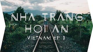 Nha Trang & Hoi An // Vietnam Travel Ep. 3