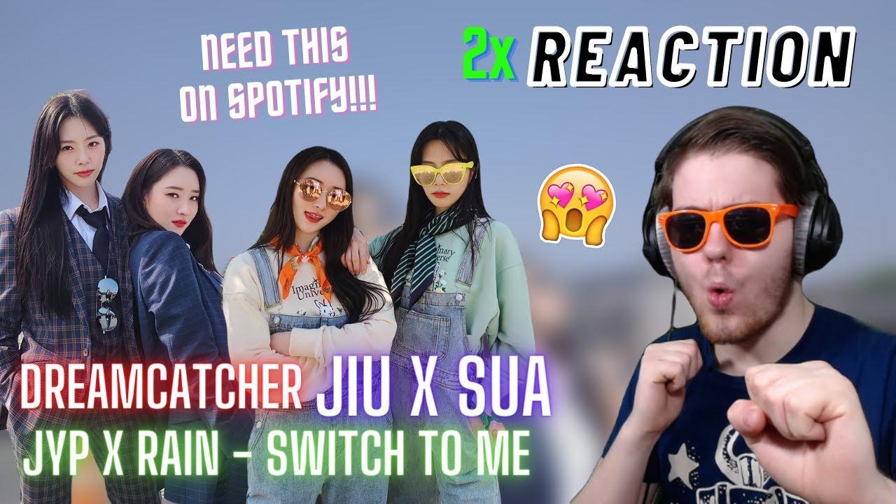 Dreamcatcher Jiu x SuA Special Clip 'JYP x RAIN - Switch to me' Cover | 2x REACTION
