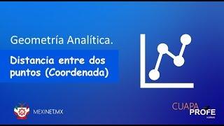 #CuapaProfe Coordenada de una distancia -Geometria Analítica- CLASE