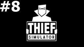 Thief Simulator (8) — Koniec