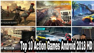Top 10 Action Games Android 2018 HD High Graphics