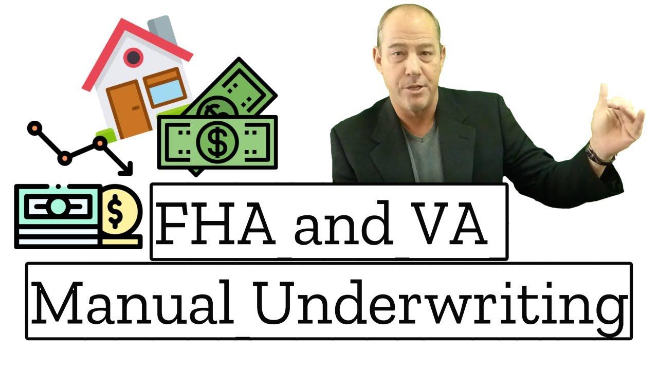 Manual Underwriting - FHA, VA loans