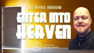 Enter into Heaven | Justin Paul Abraham