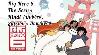 Video Big Hero 6 The Series Hindi (Dubbed) Download download MP3, 3GP, MP4, WEBM, AVI, FLV Agustus 2018