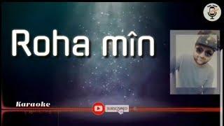 Roha Mîn _Karaoke _kürtçe - روحامن كالك شيرينا _ كاريوكي
