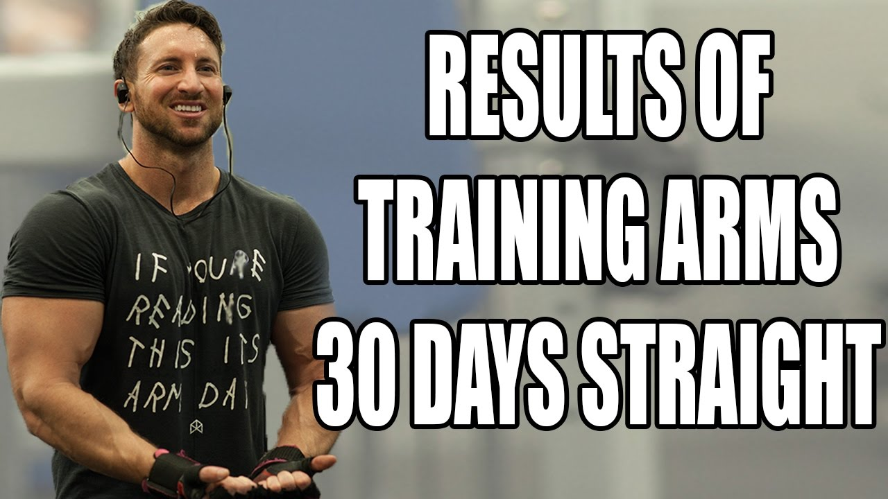 Results Of Training Arms Everyday For 30 Days