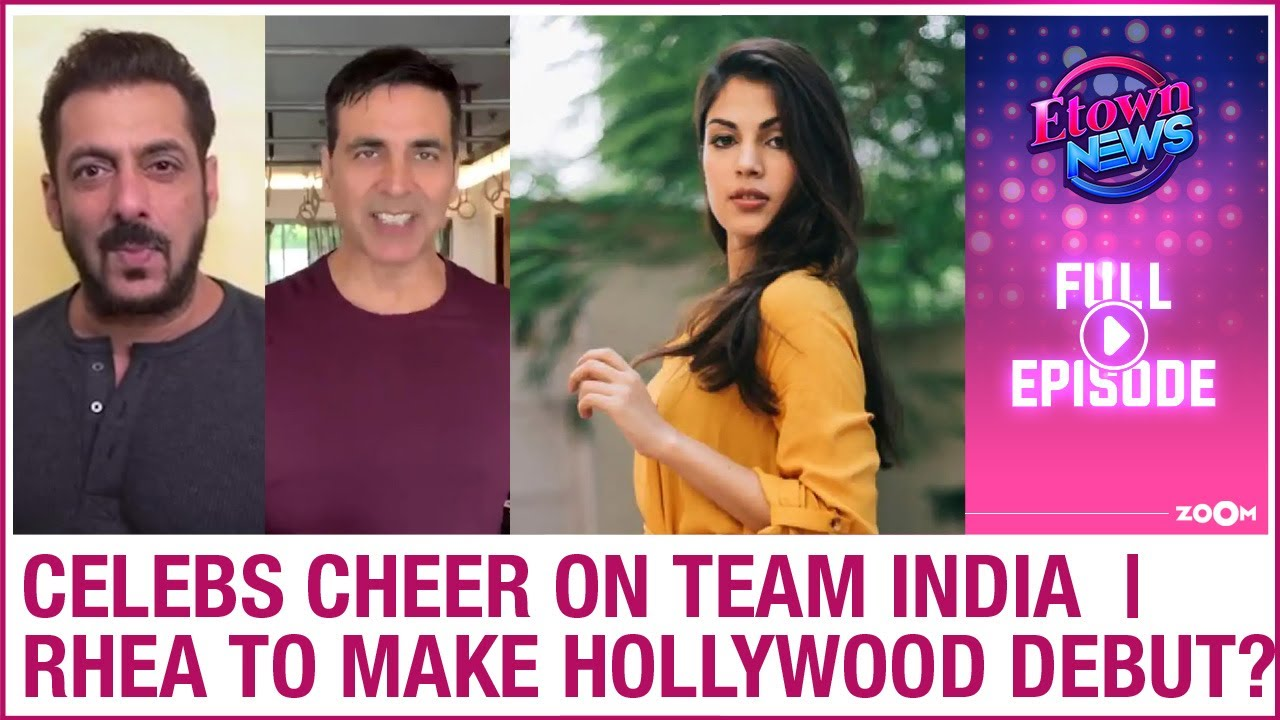Akshay, Salman & others cheer on Indian Olympic team | Rhea to make Hollywood debut? | E-Town News