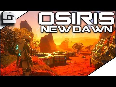 OSIRIS: NEW DAWN GAMEPLAY - FIRST LOOK | Sl1pg8r