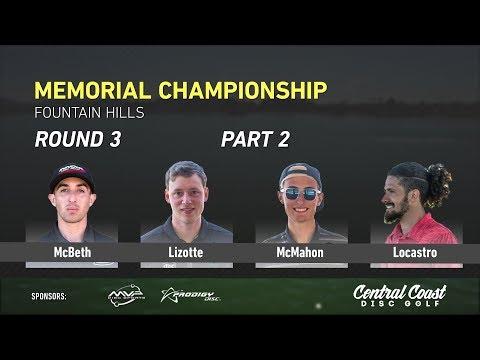 2018 Memorial Round 3 Part 2 (McBeth, Lizotte, McMahon, Locastro)