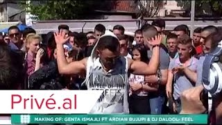 MAKING OF: GENTA ISMAJLI FT ARDIAN BUJUPI & DJ DALOOL - FEEL