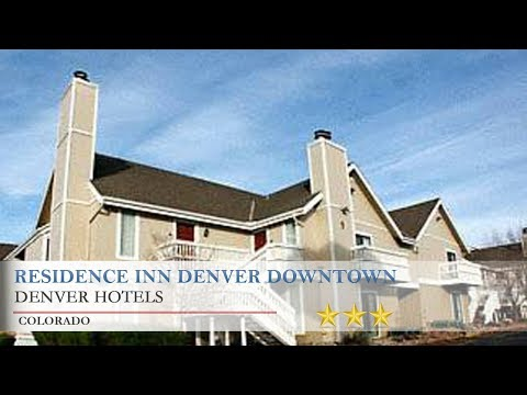 Residence Inn Denver Downtown - Denver Hotels, Colorado