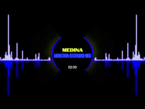Medina - Addiction (Extended Mix)