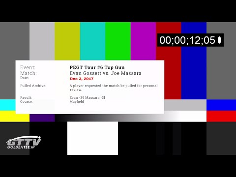 🕣⛳ GTTV RAW ARCHIVE: 🕣⛳ PEGT 2017 Houston\Top Gun: Joe Massara vs. Evan Gossett