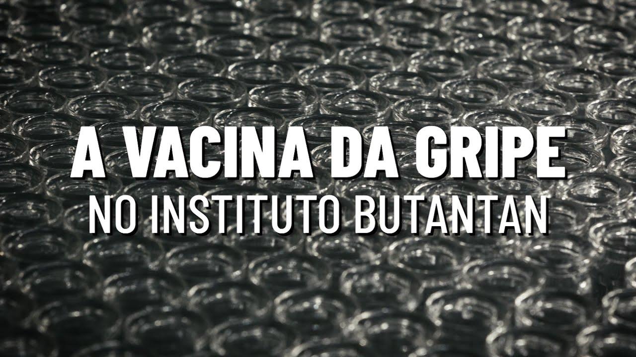 A Vacina da Gripe no Instituto Butantan