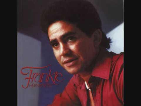 Que me perdonen las dos Frankie Hernandez