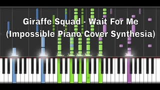 Giraffe Squad Wait For Me Impossible Piano Cover Synthesia.mp3