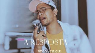 A Resposta - Pedro Henrique [COVER]