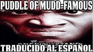 "Puddle Of Mudd- Famous ""WWE One Nigth Stand 2007"" (Traducido al Español)"