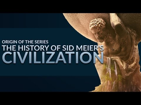 The History of Sid Meier's Civilization - From MicroProse to Firaxis and Beyond