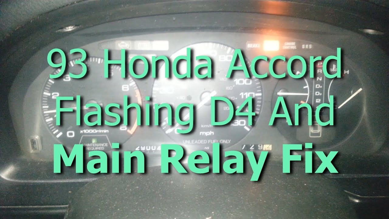 Honda Accord Flashing D4 Wont Start Won T Shift Solution Main Relay