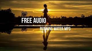 Free Download Audio - Running water.mp3