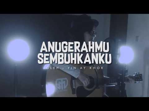 AnugerahMu Sembuhkanku - Yin Ay Khok (Official Video Lyric)