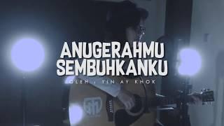 AnugerahMu Sembuhkanku - Yin Ay Khok ( Lyric)
