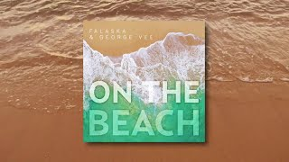 Falaska & George Vee - On The Beach - SPOT