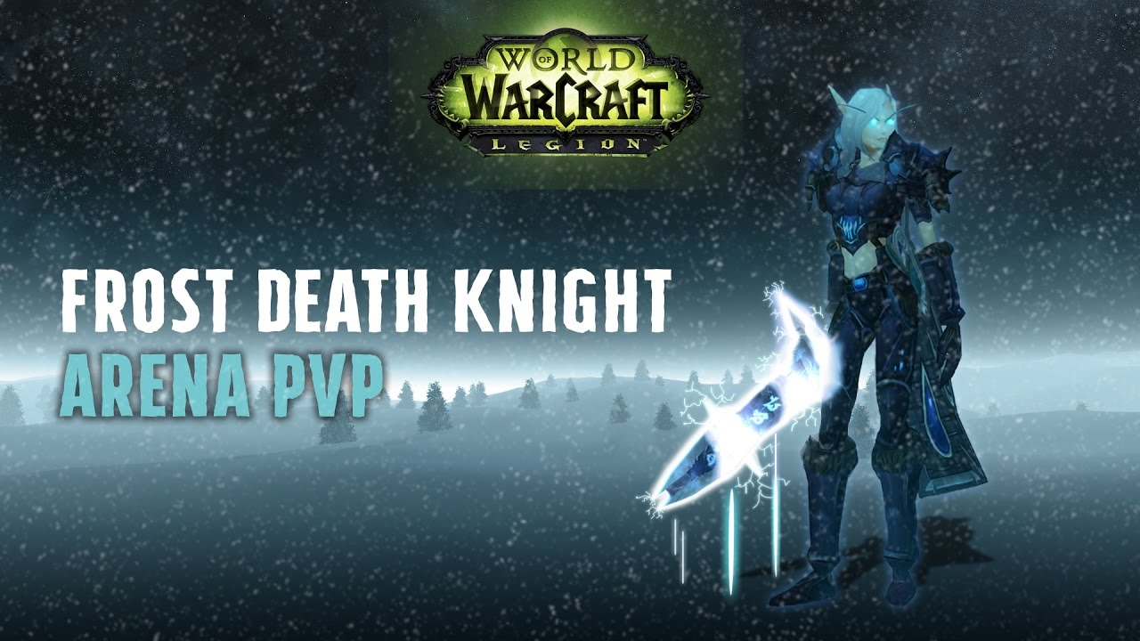 Frost Death Knight PoV Arena PVP 3v3 - WoW Legion - (DK ...