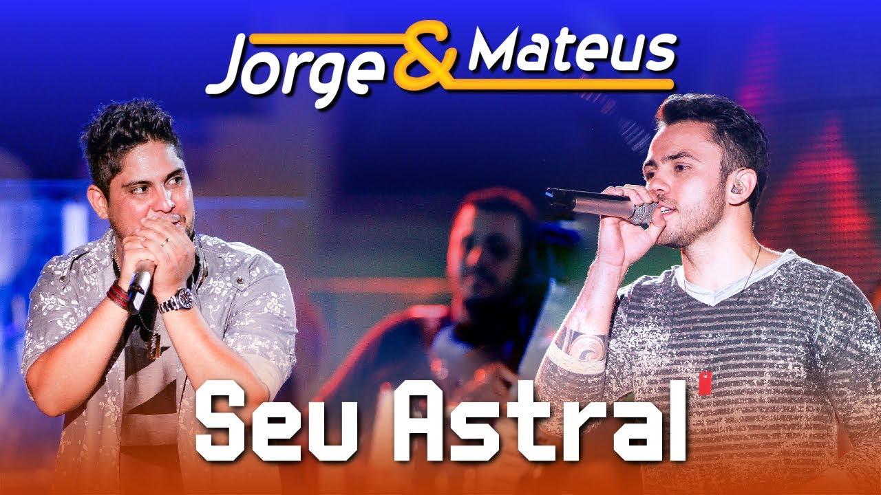 Jorge & Mateus — Seu Astral — [DVD Ao Vivo em Jurerê] — (Clipe Oficial)