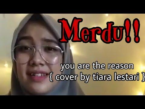 You Are The Reason || Cewek Cantik || Bersuara Merdu || Cover By Tiara Lestari