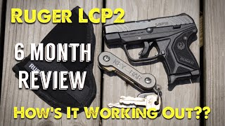 Ruger LCP2 - 6 Month Review | How's It Working Out??