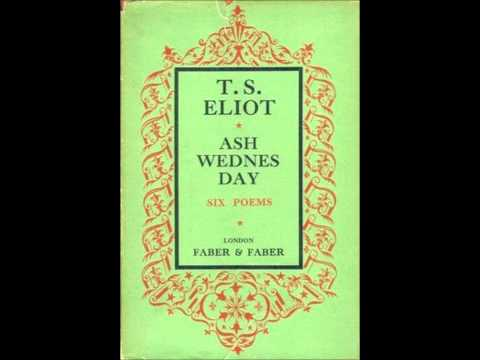 T. S. Eliot reading Ash Wednesday