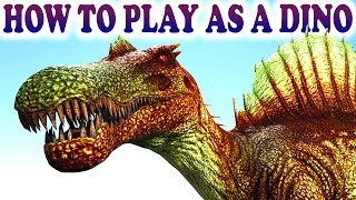 ARK HOW TO PLAY AS A DINO Ark Survival Evolved Play As A Dino Mod