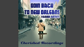 Goin Back To New Orleans