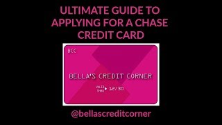 ULTIMATE GUIDE TO APPLYING FOR A CHASE CREDIT CARD