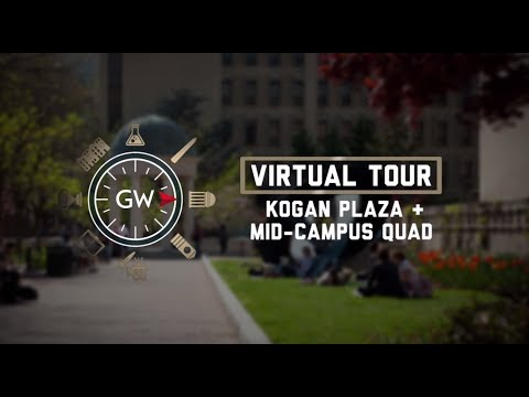 GW Virtual Tour - Kogan Plaza & Mid-Campus Quad