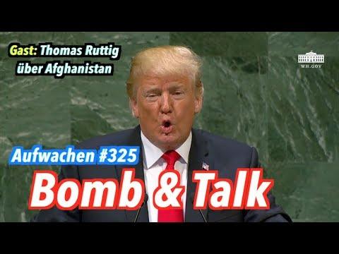 Aufwachen #325: Trump, Corbyn + Gast: Thomas Ruttig über Afghanistan