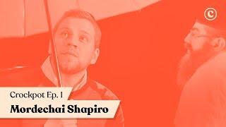 My Name Is Not Ben | Mordechai Shapiro on The Crockpot Show | Ep. 01