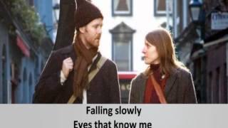Falling slowly - With lyrics