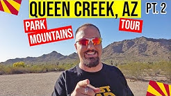 Queen Creek, Arizona Park, Mountains & Tour: Moving / Living In Phoenix, Arizona Suburbs (Pt. 2)