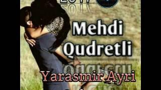 Mehdi Qudretli - Yarasmir Ayri Qalmaq 2017
