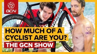 How Much Of A Cyclist Are You? | GCN Show Ep. 353